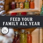 "Two images of canned food on shelves. Text overlay says, ""Feed Your Family All Year"""