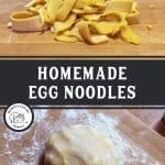 "Twp images on a pinterest pin. Top image is a pile of egg noodles, bottom image is a ball of dough on a cutting board. Text overlay says, ""Homemade Egg Noodles"""