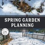"Two images of a snow covered herb garden with text overlay, ""Spring Garden Planning Tips & Tricks"""