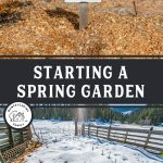 "Two images of a snowy covered herb garden and a Sorrel herb marker. Text overlay says, ""Starting a Spring Garden: Planning Tips & Tricks"""