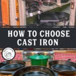"Two images of cast iron pans. Text overlay says, ""How to Choose Cast Iron""."