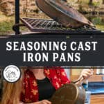 "Two images, one of a rusty pan and the other a well seasoned pan. Text overlay says, ""Seasoning Cast Iron Pans."""