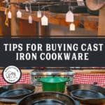 "Two images of cast iron pans. Text overlay says, ""Tips for Buying Cast Iron Cookware"""