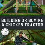 "Two images of an a frame chicken tractor. Text overlay says, ""Building or Buying a Chicken Tractor""."