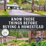 "Two images of a homestead property with text overlay, ""Know These Things Before Buying a Homestead""."