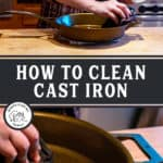 "Two images of cast iron pans being seasoned. Text overlay says, ""How to Clean Cast Iron""."