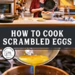 How to Cook Scrambled Eggs as a text overlay of two photos. One of a woman holding a cast iron pan in her kitchen. The other of scrambled eggs being poured into a cast iron skillet.
