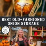"Pinterest pin with two images. Top image is a close up of an onion, second photo is of a woman stringing onions. Text overlay says, ""Best Old-Fashioned Onion Storage""."