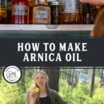 Pinterest pin with an image of a hand reaching for a bottle of arnica oil, and another image of a woman holding up an arnica flower.