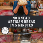 Pinterest pin for no knead artisan bread. One photo of a woman holding up a loaf of bread, the other photo showing the ingredients for the bread.