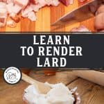 Pinterest pin for rendering lard with an image of chopped pig fat and a bowl of creamy white lard.