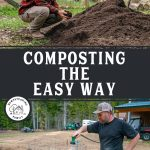 Pinterest pin for how to make compost the easy way at home. Images of a man crouched beside a large pile of finished compost, and another photo of a man watering a compost bin.