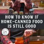 Pinterest pin on when home canned foods expire and how long they're good for. Images of home canned foods in jars.