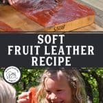 Pinterest pin for homemade fruit leather recipe. Images of a little girl eating fruit leather and a woman's hand cutting strips of fruit leather.