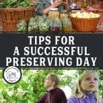Pinterest pin for how to have a productive preservation day. Images of fresh produce and canned goods.